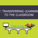 5_Transferring_Learning_to_the_Classroom